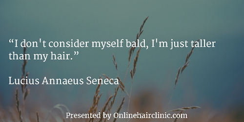 "Baldness Quotes - ""I don't consider myself bald, I'm just taller than my hair."""