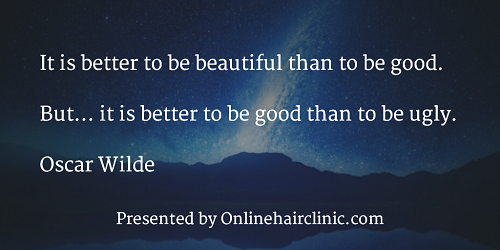 It is better to be beautiful than to be good. But... it is better to be good than to be ugly. Oscar Wilde