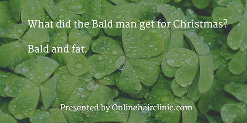 What did the Bald man get for Christmas? Bald and fat.