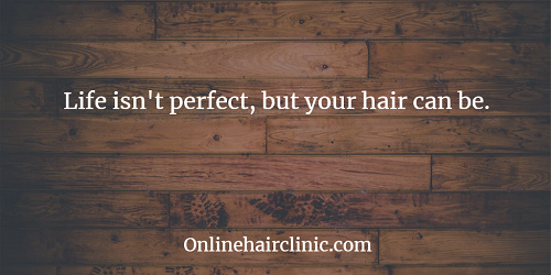 Life isn't perfect, but you hair can be.